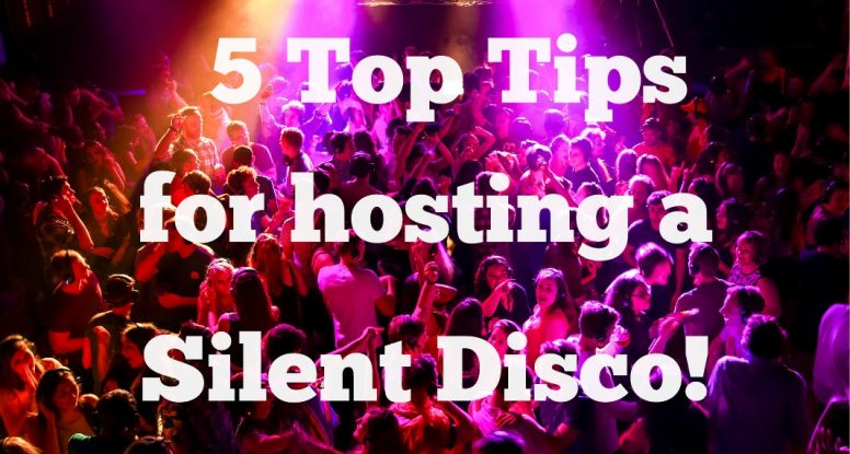 5 Top Tips for Hosting a Silent Disco!